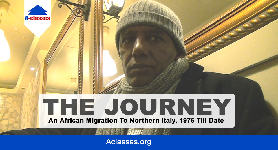 THE JOURNEY: An African Migration To Northern Italy, 1976 To Date