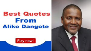 Read more about the article Best Quotes From Aliko Dangote