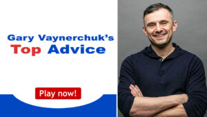 Read more about the article Gary Vee Top Advice For Success in 2020