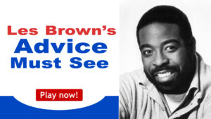 Read more about the article Les Brown's Advice You Must See