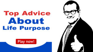 Read more about the article Top Advice About Life Purpose