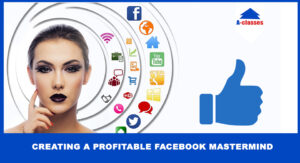 Creating A Profitable Facebook Mastermind